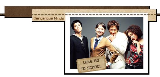 [الدرامـا الكورية] Dangerous Minds يقدم Let's Go to School الحلـــ (16) ــقـة,أنيدرا